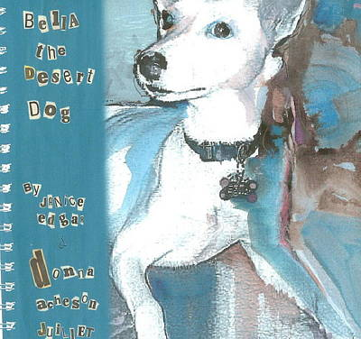 Painting - Bella The Desert Dog by Donna Acheson-Juillet