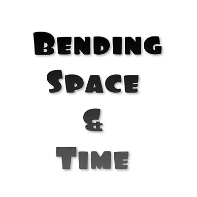 Digital Art - Bend Space And Time by Ai P Nilson