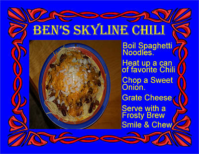 Photograph - Ben's Skyline Chili Recipe by Ben Upham III