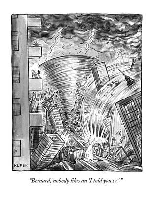 Armageddon Drawing - Bernard Nobody Likes An I Told You So by Peter Kuper