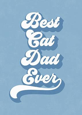 Kitten Wall Art - Digital Art - Best Cad Dad Ever Blue- Art By Linda Woods by Linda Woods