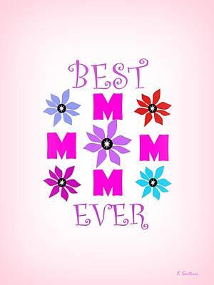 Digital Art - Best Mom Ever by Kathleen Sartoris