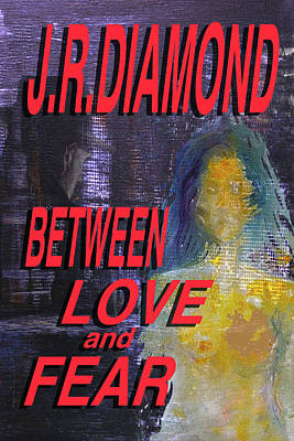Digital Art - Between Love And Fear by Jack Diamond