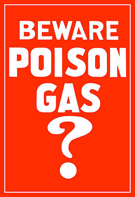 British Mixed Media - Beware Poison Gas - Wwi Sign by War Is Hell Store