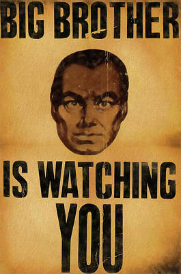 Big Government Mixed Media - Big Brother Is Watching You by Dan Sproul