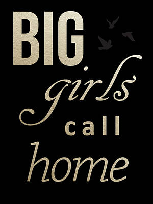 Home Digital Art - Big Girls Call Home by Jurq Studio