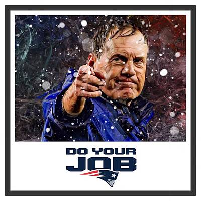Landmarks Royalty Free Images - Bill Belichick Do Your Job Royalty-Free Image by Scott Wallace Digital Designs