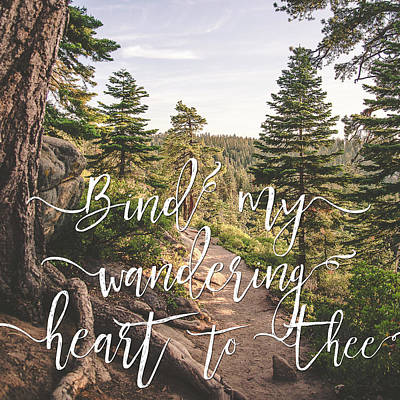 Photograph - Bind My Wandering Heart To Thee by Tracie Moore