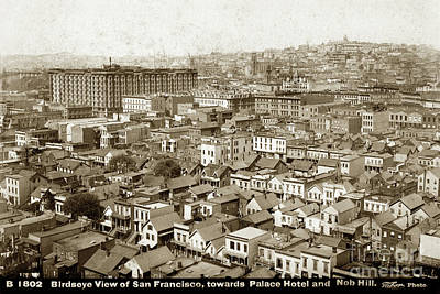 Photograph - Birdseye View Of San Francisco, Towards Plalce Hotel And Nob Hill 1880 by California Views Mr Pat Hathaway Archives