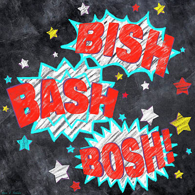 Drawing - Bish Bash Bosh - Fun Chalkboard Art by Mark Tisdale