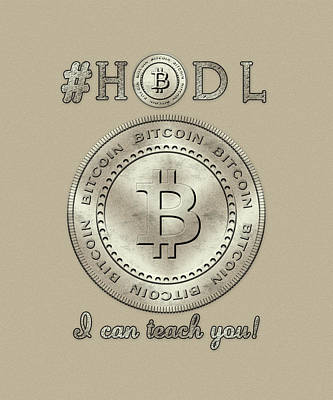 Digital Art - Bitcoin Symbol Logo Hodl Quote Typography by Georgeta Blanaru