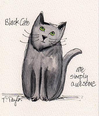 Painting - Black Cats Are Simply Awesome by Terry Taylor
