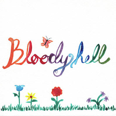 Profanity Painting - Bloody Hell by Alicia VanNoy Call