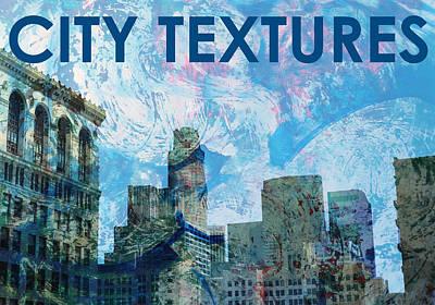 Mixed Media - Blue City Textures by John Fish