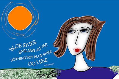 Blue Skies Smiling At Me Print by Sharon Augustin