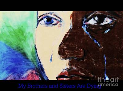 Photograph - Board Art 6 My Brothers And Sisters Are Dying by Kelly Awad