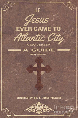 Boardwalk Empire Atlantic City Jesus Pamplet Art Print by Edward Fielding