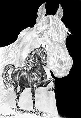 Morgan Horse Drawing - Body Mind And Spirit - Morgan Horse Print  by Kelli Swan