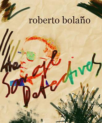 Roberto Mixed Media - Bolano Savage Detectives Poster 2 by Paul Sutcliffe