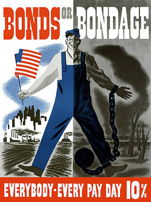 Us Flag Mixed Media - Bonds Or Bondage -- Ww2 Propaganda by War Is Hell Store