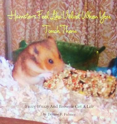 Mixed Media - Book Hamsters Feel Like Velvet by Denise Fulmer