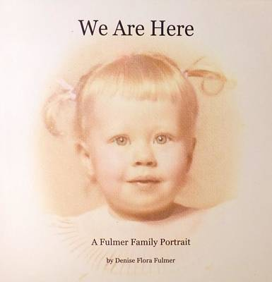 Mixed Media - Book We Are Here by Denise Fulmer