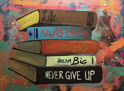 Never Give Up Painting - Art Of Life by Chelsea VanHook