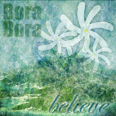 Photograph - Bora Bora Believe Wall Art by Pam  Elliott