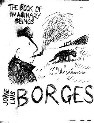 Borges Imaginary Beings  Art Print