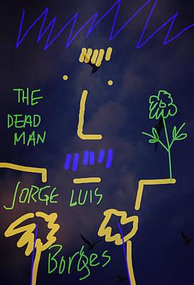 Borges The Dead Man  Art Print