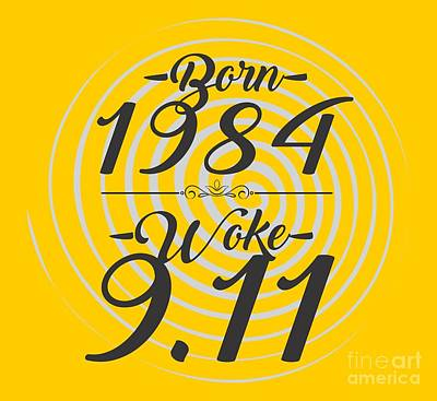 Born Into 1984 - Woke 9.11 Art Print