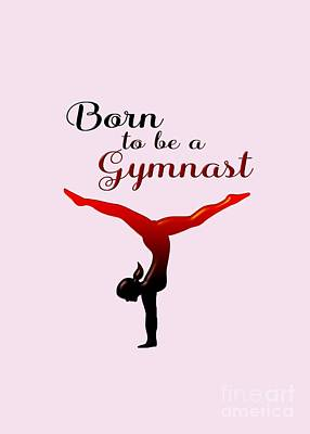 Gymnast Digital Art - Born To Be A Gymnast by Terry Weaver