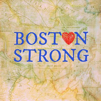 Boston Ma Mixed Media - Boston Strong  by Brandi Fitzgerald