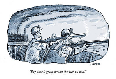 Drawing - Boy Sure Is Great To Win The War On Coal by Peter Kuper