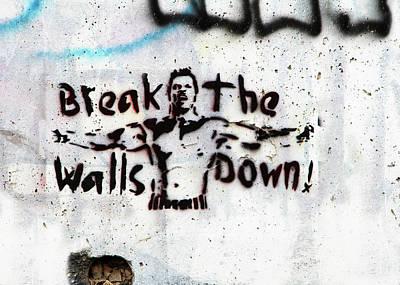 Photograph - Break The Walls Down by Munir Alawi