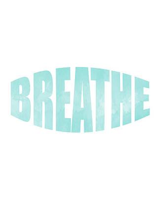 Relax Mixed Media - Breathe by Studio Grafiikka