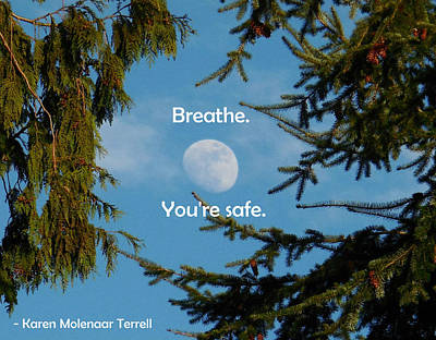 Breathe. You're Safe. Art Print by Karen Molenaar Terrell