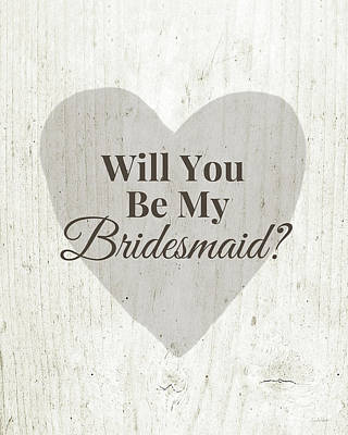 Bridesmaid Card Rustic- Art By Linda Woods Art Print by Linda Woods