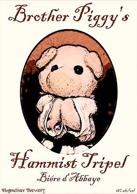 Brother Piggy's Hammist Tripel Art Print by Piggy