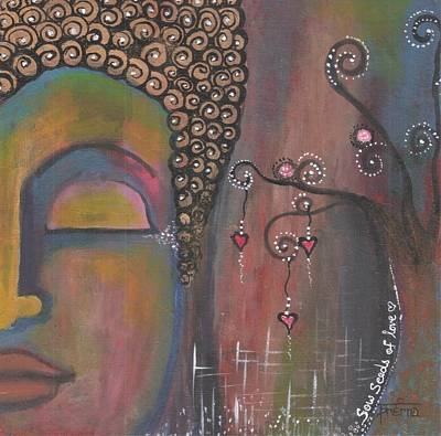 Painting - Buddha - Sow Seeds Of Love by Prerna Poojara