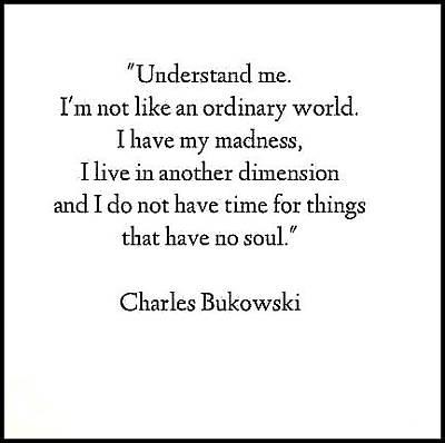 Mixed Media - Bukowski Quote by VIVA Anderson