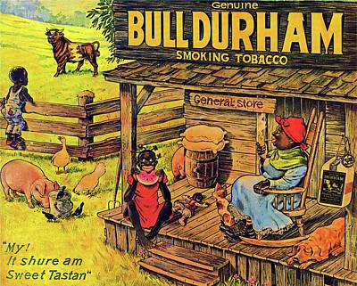 Bull Durham My It Shure Am Sweet Tastan Art Print