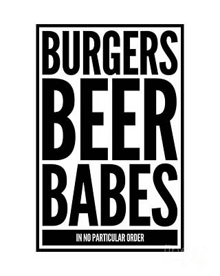 Beer Royalty-Free and Rights-Managed Images - Burgers Beer Babes in No Particular Order by Esoterica Art Agency