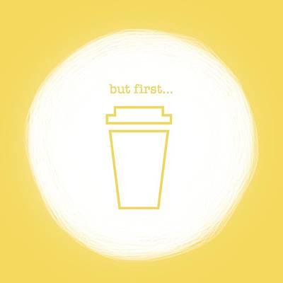 Digital Art - But First, Coffee by Nancy Ingersoll