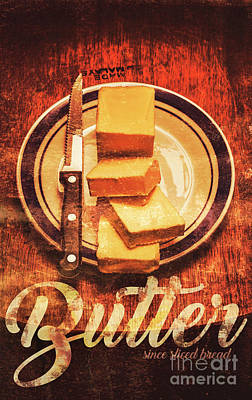 Butter Since Sliced Bread Display Art Print