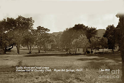 Photograph - Caddy House And First Green Sonoma Golf - Country Club Circa 195 by California Views Archives Mr Pat Hathaway Archives