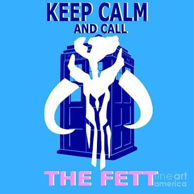 Call The Fett 2 Art Print