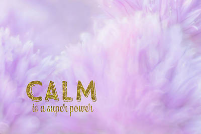 Digital Art - Calm Is A Super Power by Ramona Murdock