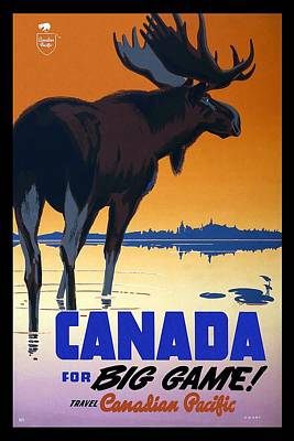 Mixed Media - Canada For Big Game Travel Canadian Pacific - Moose - Retro Travel Poster - Vintage Poster by Studio Grafiikka