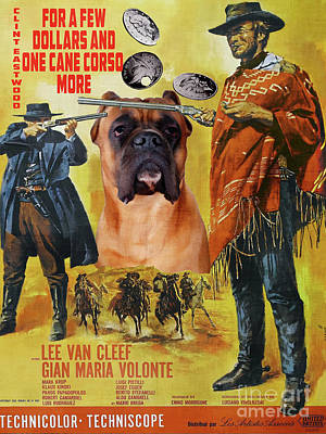 Painting - Cane Corso Art Canvas Print - For A Few Dollars More Movie Poster by Sandra Sij